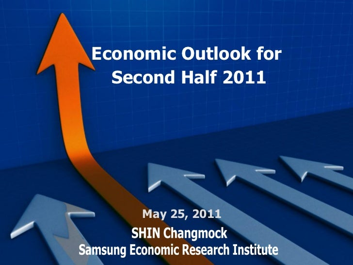 Economic Outlook for  Second Half 2011     May 25, 2011