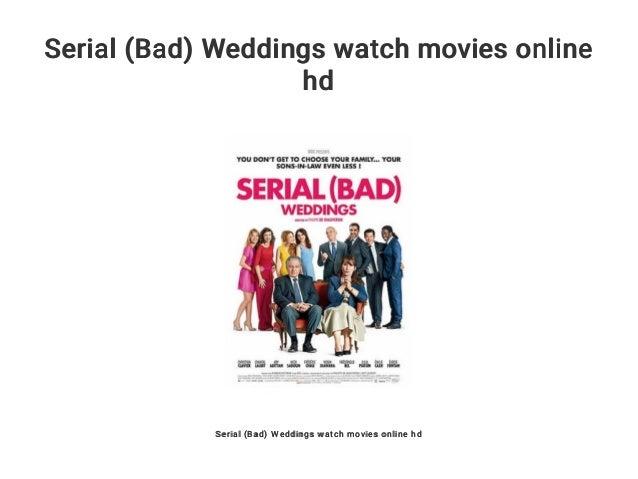 Serial (Bad) Weddings watch movies online hd Serial (Bad) Weddings watch movies online hd