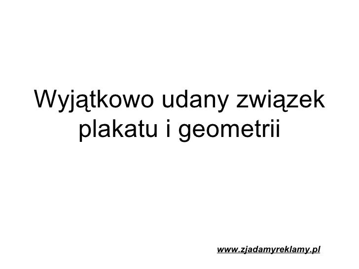 Wyjątkowo udany związek plakatu i geometrii www.zjadamyreklamy.pl