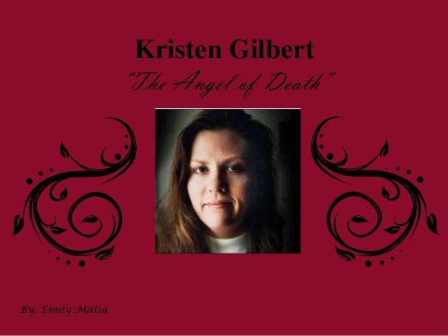 "Kristen Gilbert                  ""The Angel of Death""By: Emily Matia"