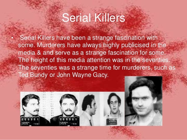 serial killers have always been a Famous serial killers list with 122 serial killer we have searched the internet but have not been satisfied with the other lists of famous serial killers.