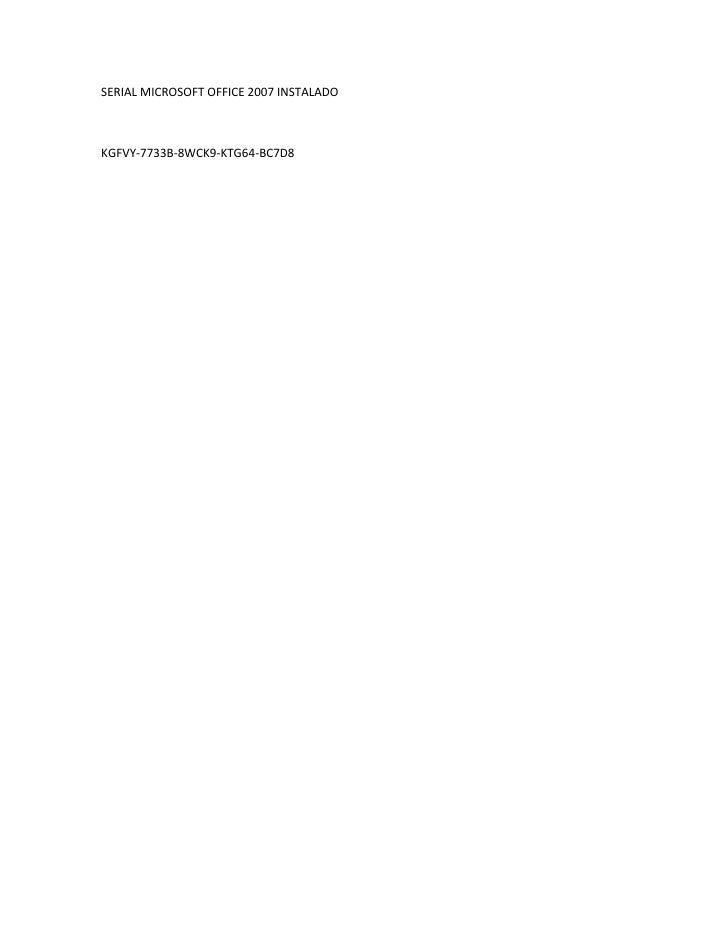 SERIAL MICROSOFT OFFICE 2007 INSTALADOKGFVY-7733B-8WCK9-KTG64-BC7D8