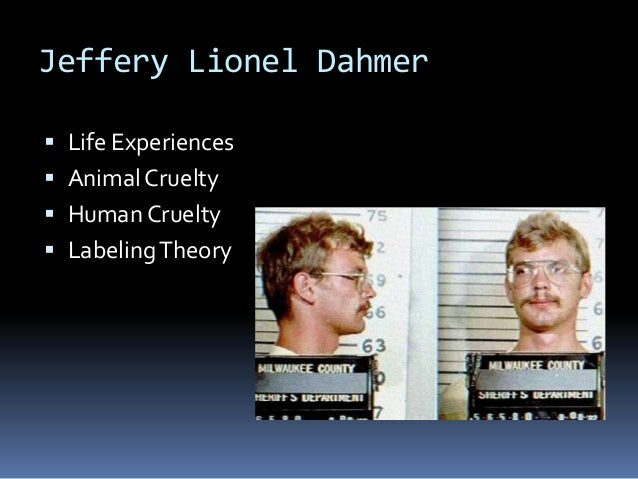 criminology theories jeffery dahmer Early life early childhood jeffrey dahmer was born at the evangelical deaconess hospital in milwaukee, wisconsin, on may 21, 1960, the first of two sons born to joyce annette (n e flint) and lionel herbert dahmer.