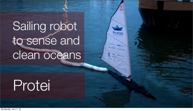 Protei Sailing robot to sense and clean oceans Wednesday, July 17, 13