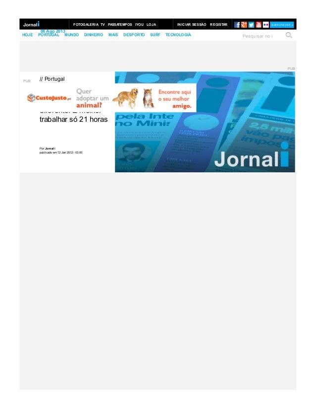 PUB // Portugal E agora algo radicalmente diferente. É melhor trabalhar só 21 horas Por Jornal i publicado em 12 Jan 2012 ...