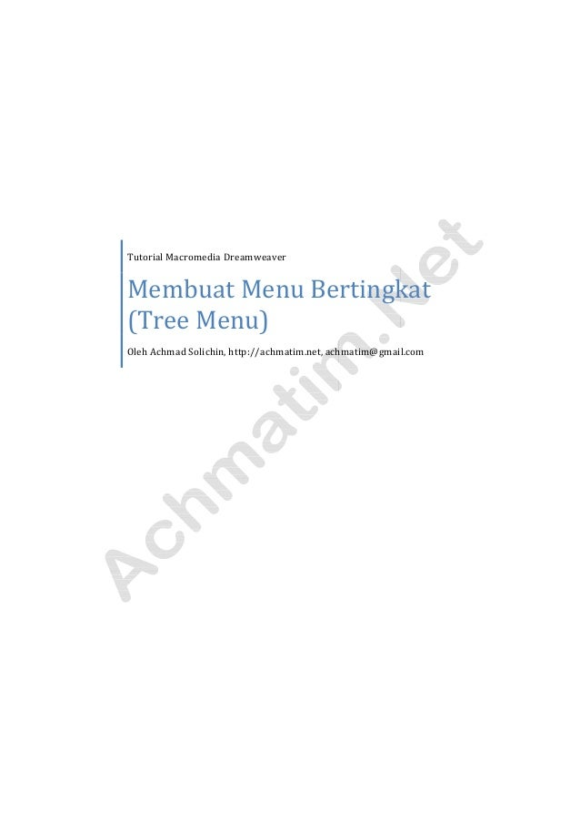 Tutorial Macromedia Dreamweaver Membuat Menu Bertingkat (Tree Menu) Oleh Achmad Solichin, http://achmatim.net, achmatim@gm...