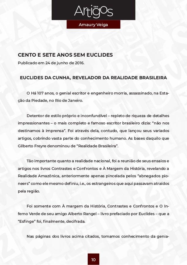 Série Amaury Veiga 10 CENTO E SETE ANOS SEM EUCLIDES Publicado em 24 de junho de 2016. EUCLIDES DA CUNHA, REVELADOR DA REA...