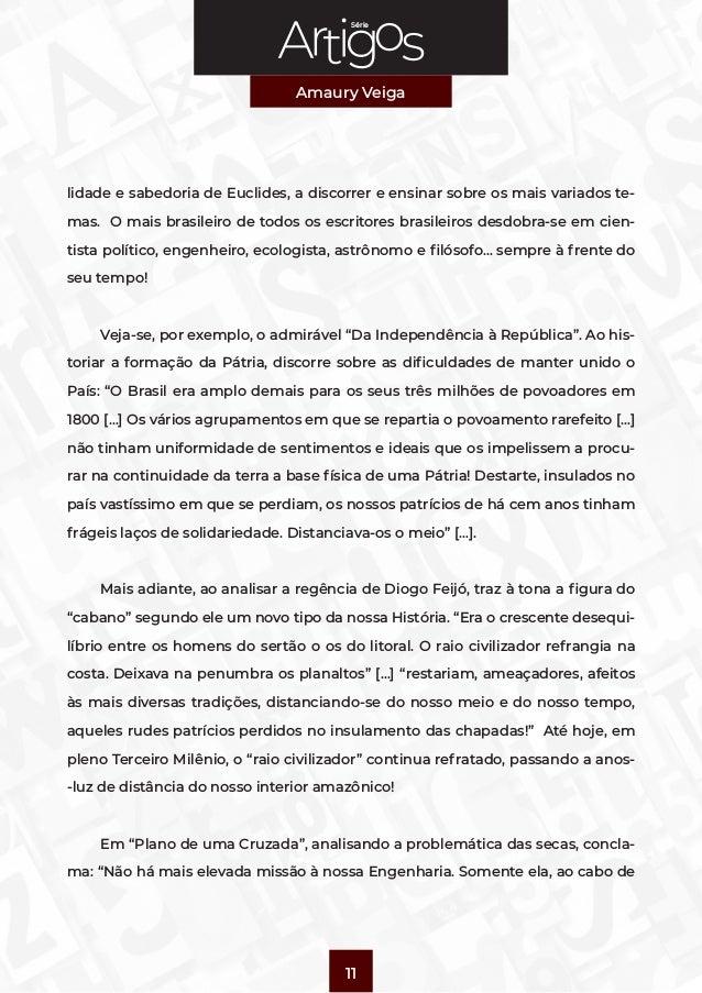Série Amaury Veiga 11 lidade e sabedoria de Euclides, a discorrer e ensinar sobre os mais variados te- mas. O mais brasile...