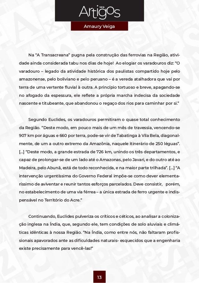 """Série Amaury Veiga 13 Na """"A Transacreana"""" pugna pela construção das ferrovias na Região, ativi- dade ainda considerada tab..."""