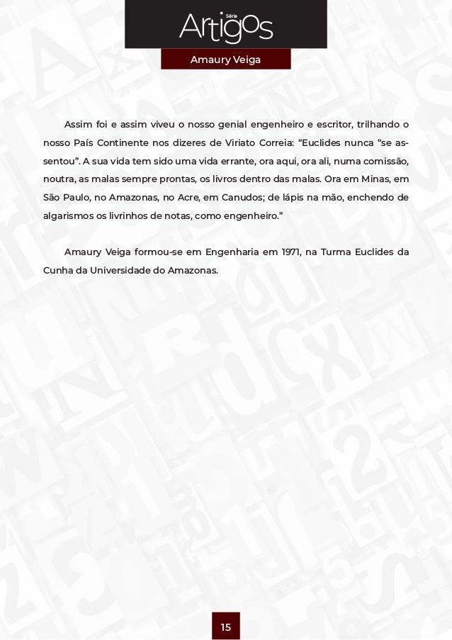 Série Amaury Veiga 15 Assim foi e assim viveu o nosso genial engenheiro e escritor, trilhando o nosso País Continente nos ...