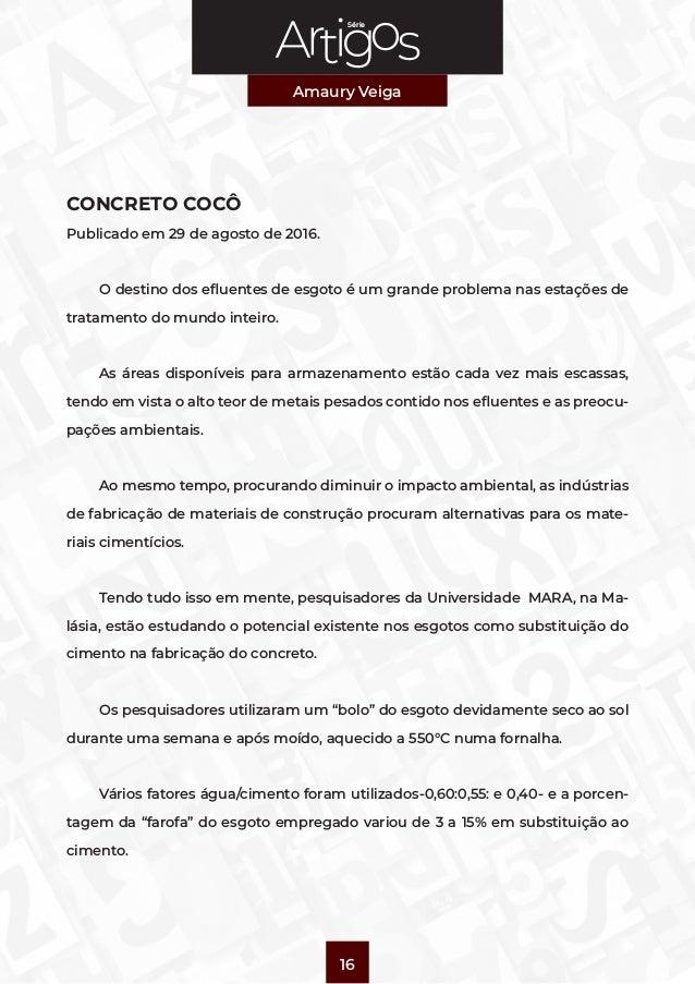 Série Amaury Veiga 16 CONCRETO COCÔ Publicado em 29 de agosto de 2016. O destino dos efluentes de esgoto é um grande probl...