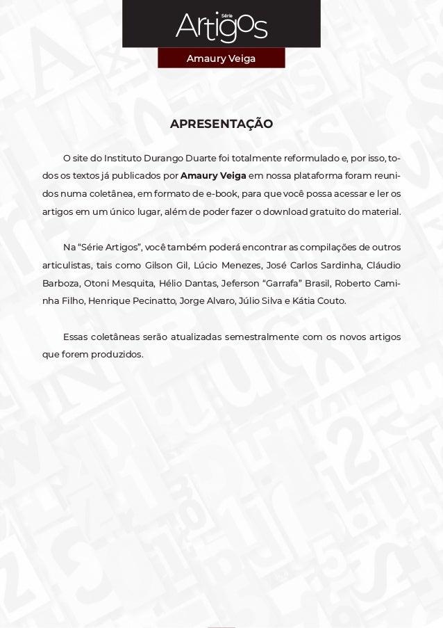 Série Amaury Veiga 2 Série Amaury Veiga APRESENTAÇÃO O site do Instituto Durango Duarte foi totalmente reformulado e, por ...