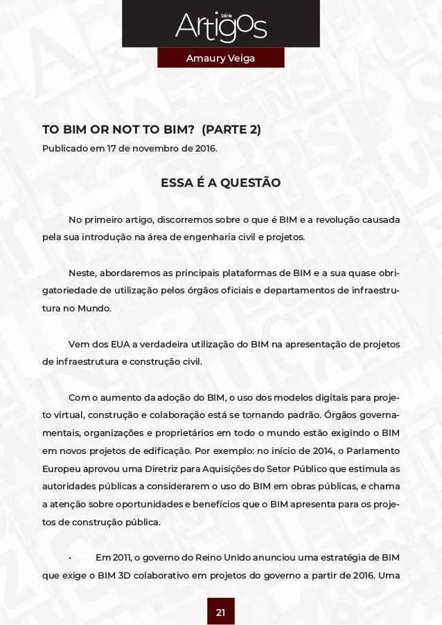 Série Amaury Veiga 21 TO BIM OR NOT TO BIM? (PARTE 2) Publicado em 17 de novembro de 2016. ESSA É A QUESTÃO  No primeiro ...