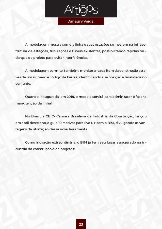 Série Amaury Veiga 23  A modelagem mostra como a linha e suas estações se inserem na infraes- trutura de estações, tubula...
