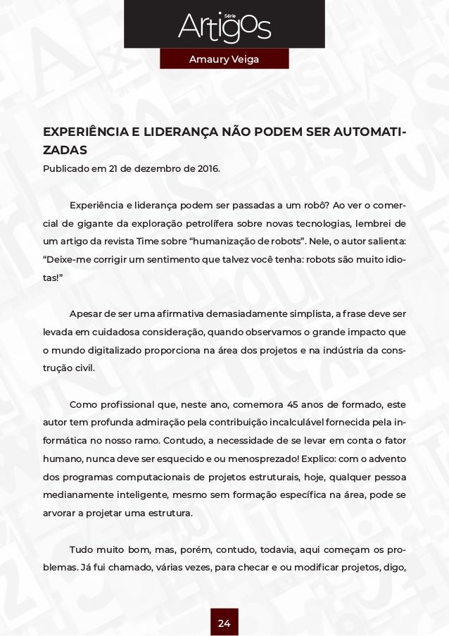 Série Amaury Veiga 24 EXPERIÊNCIA E LIDERANÇA NÃO PODEM SER AUTOMATI- ZADAS Publicado em 21 de dezembro de 2016.  Experiê...