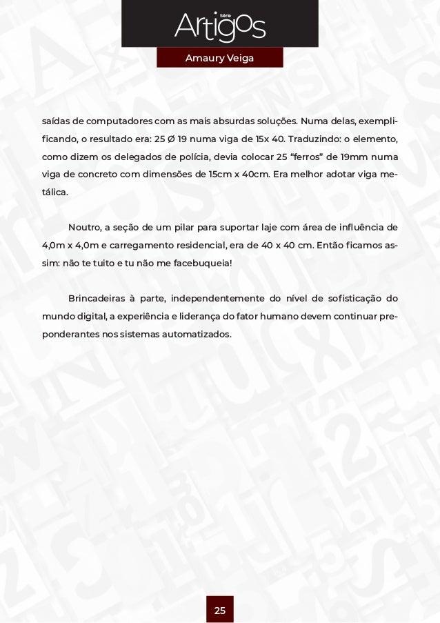 Série Amaury Veiga 25 saídas de computadores com as mais absurdas soluções. Numa delas, exempli- ficando, o resultado era:...