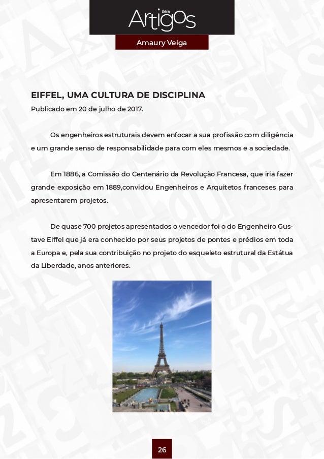 Série Amaury Veiga 26 EIFFEL, UMA CULTURA DE DISCIPLINA Publicado em 20 de julho de 2017.  Os engenheiros estruturais dev...