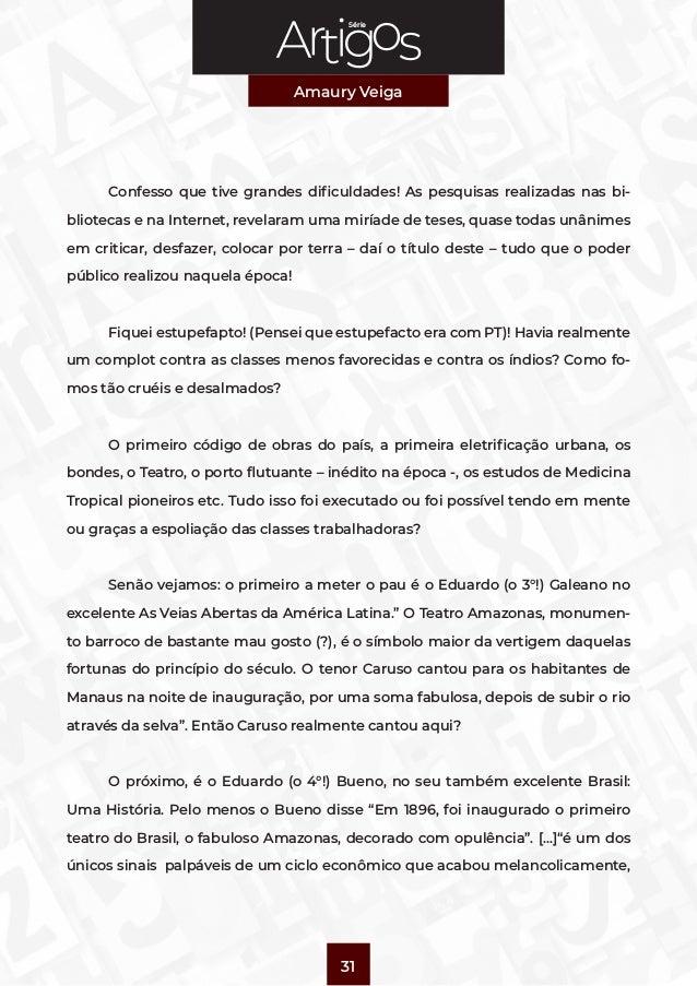 Série Amaury Veiga 31  Confesso que tive grandes dificuldades! As pesquisas realizadas nas bi- bliotecas e na Internet, r...