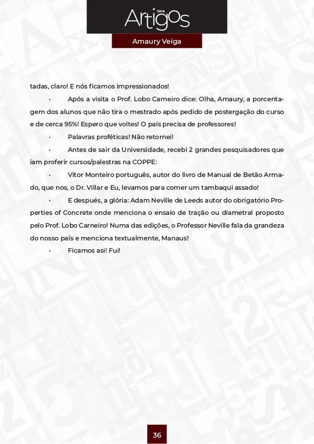 Série Amaury Veiga 36 tadas, claro! E nós ficamos impressionados!  • Após a visita o Prof. Lobo Carneiro dice: Olha, Ama...