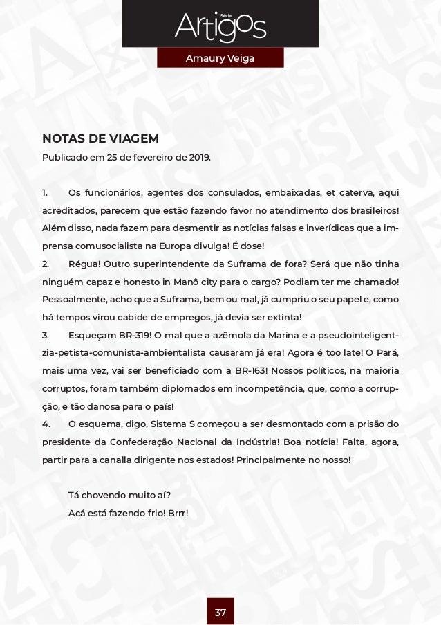 Série Amaury Veiga 37 NOTAS DE VIAGEM Publicado em 25 de fevereiro de 2019. 1. Os funcionários, agentes dos consulados, e...