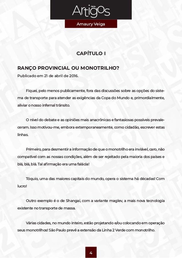 Série Amaury Veiga 4 CAPÍTULO I RANÇO PROVINCIAL OU MONOTRILHO? Publicado em 21 de abril de 2016. Fiquei, pelo menos publi...