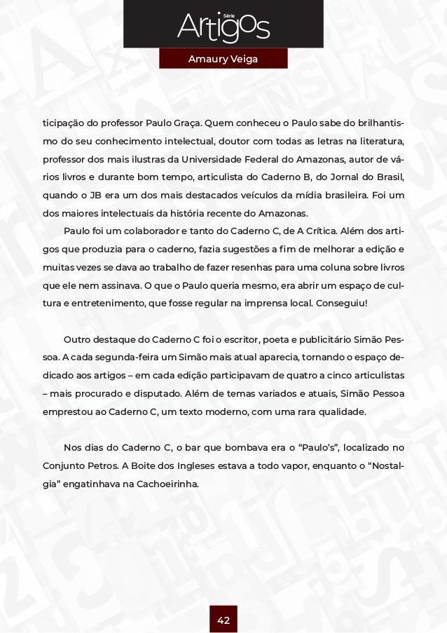 Série Amaury Veiga 42 ticipação do professor Paulo Graça. Quem conheceu o Paulo sabe do brilhantis- mo do seu conhecimento...
