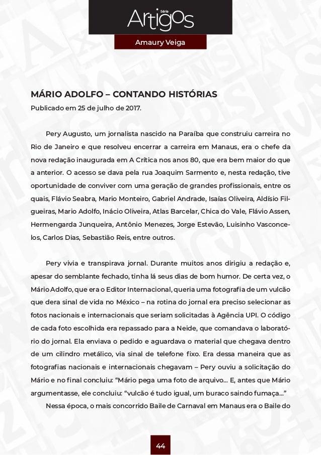 Série Amaury Veiga 44 MÁRIO ADOLFO – CONTANDO HISTÓRIAS Publicado em 25 de julho de 2017. Pery Augusto, um jornalista nasc...
