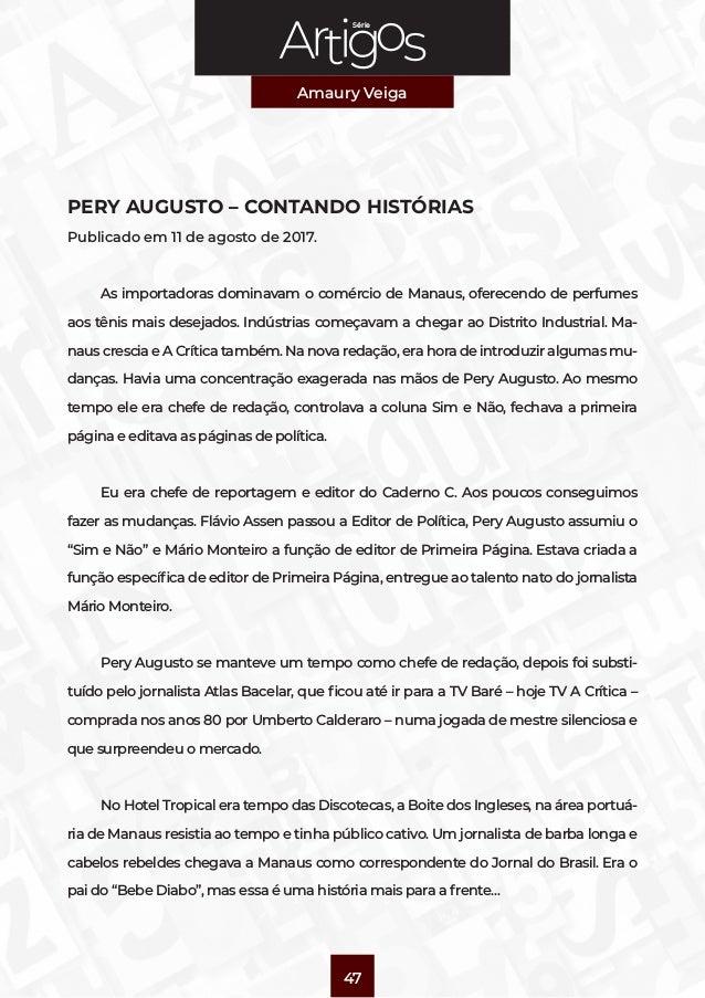 Série Amaury Veiga 47 PERY AUGUSTO – CONTANDO HISTÓRIAS Publicado em 11 de agosto de 2017. As importadoras dominavam o com...
