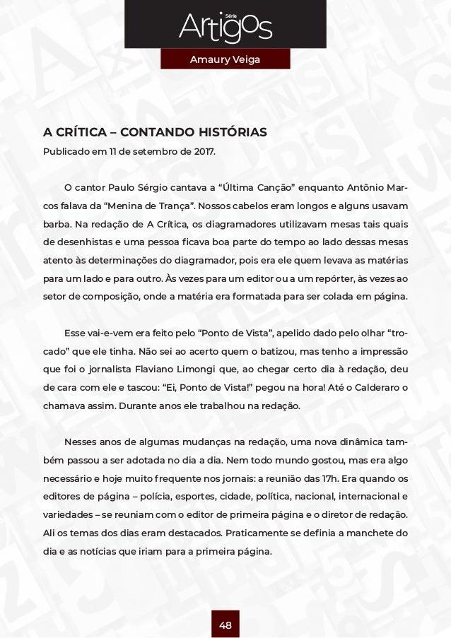 Série Amaury Veiga 48 A CRÍTICA – CONTANDO HISTÓRIAS Publicado em 11 de setembro de 2017. O cantor Paulo Sérgio cantava a ...