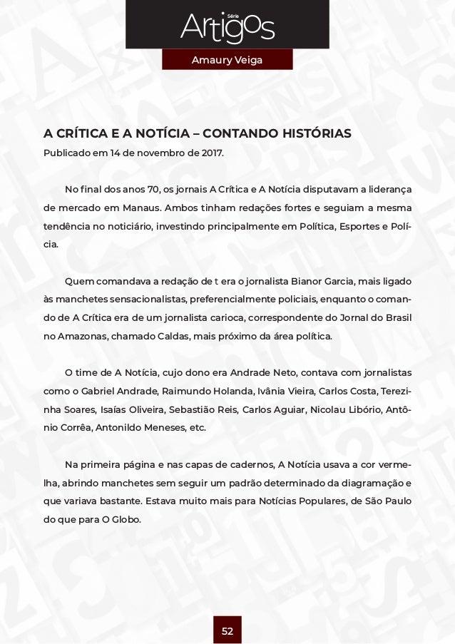Série Amaury Veiga 52 A CRÍTICA E A NOTÍCIA – CONTANDO HISTÓRIAS Publicado em 14 de novembro de 2017. No final dos anos 70...