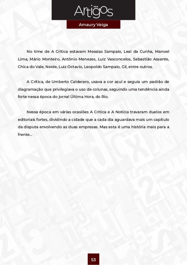 Série Amaury Veiga 53 No time de A Crítica estavam Messias Sampaio, Leal da Cunha, Manoel Lima, Mário Monteiro, Antônio Me...