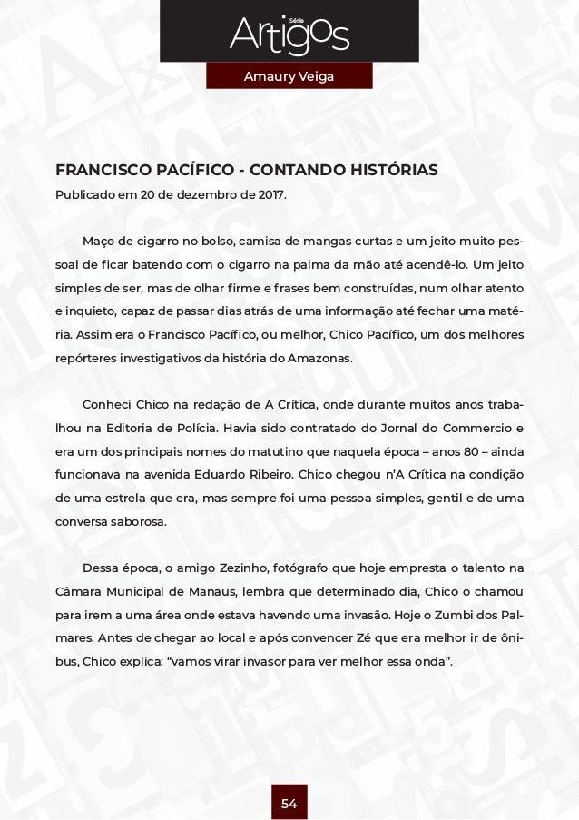 Série Amaury Veiga 54 FRANCISCO PACÍFICO - CONTANDO HISTÓRIAS Publicado em 20 de dezembro de 2017. Maço de cigarro no bols...