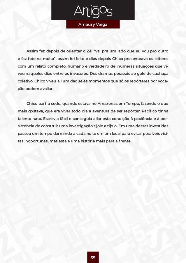 """Série Amaury Veiga 55 Assim fez depois de orientar o Zé: """"vai pra um lado que eu vou pro outro e faz foto na moita"""", assim..."""