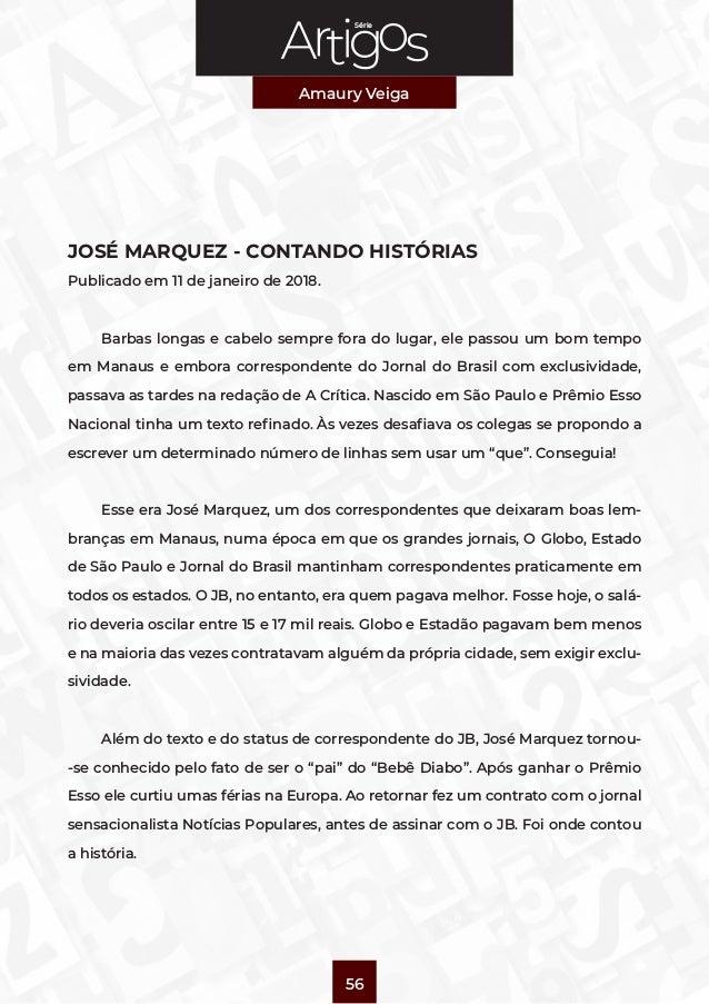 Série Amaury Veiga 56 JOSÉ MARQUEZ - CONTANDO HISTÓRIAS Publicado em 11 de janeiro de 2018. Barbas longas e cabelo sempre ...