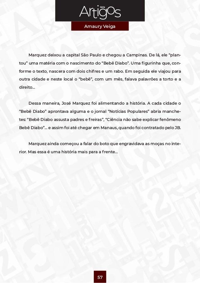 """Série Amaury Veiga 57 Marquez deixou a capital São Paulo e chegou a Campinas. De lá, ele """"plan- tou"""" uma matéria com o nas..."""