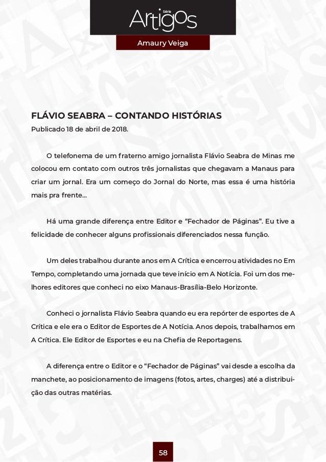 Série Amaury Veiga 58 FLÁVIO SEABRA – CONTANDO HISTÓRIAS Publicado 18 de abril de 2018. O telefonema de um fraterno amigo ...