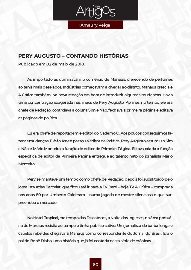 Série Amaury Veiga 60 PERY AUGUSTO – CONTANDO HISTÓRIAS Publicado em 02 de maio de 2018. As importadoras dominavam ocomér...