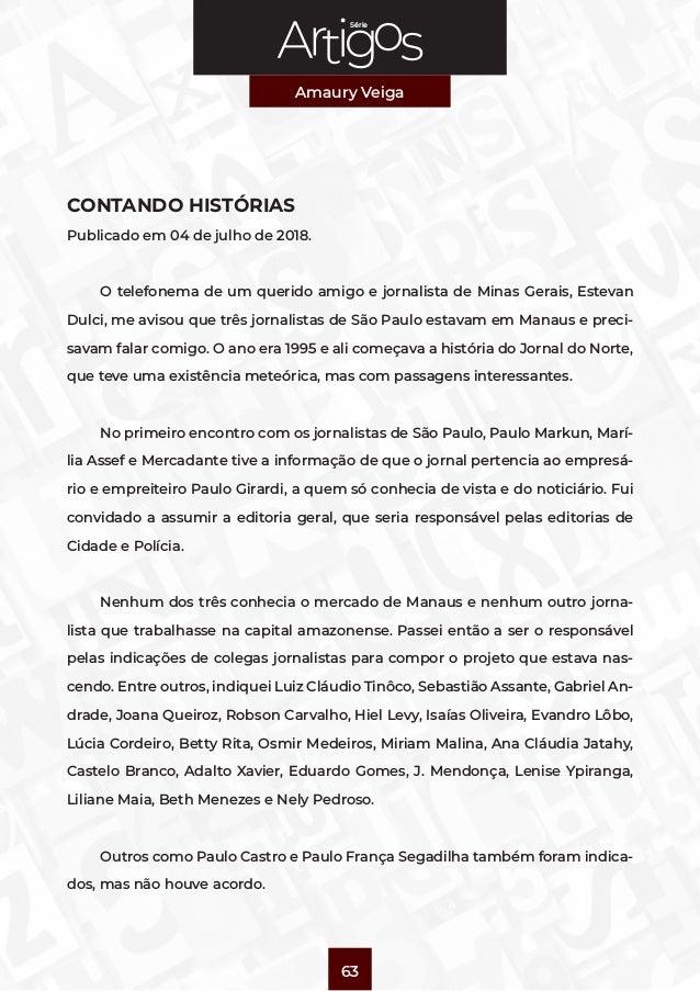 Série Amaury Veiga 63 CONTANDO HISTÓRIAS Publicado em 04 de julho de 2018. O telefonema de um querido amigo e jornalista d...