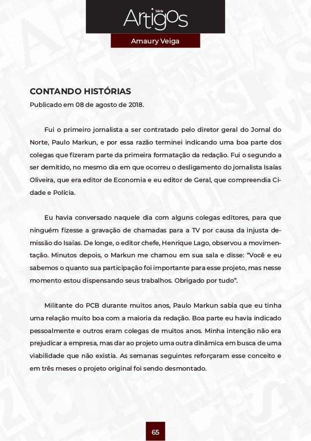 Série Amaury Veiga 65 CONTANDO HISTÓRIAS Publicado em 08 de agosto de 2018. Fui o primeiro jornalista a ser contratado pel...