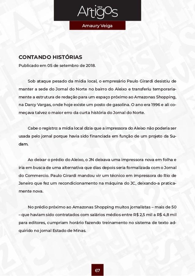 Série Amaury Veiga 67 CONTANDO HISTÓRIAS Publicado em 05 de setembro de 2018. Sob ataque pesado da mídia local, o empresár...