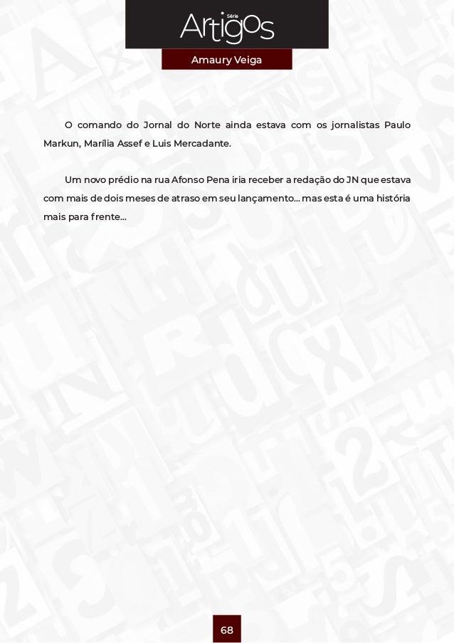 Série Amaury Veiga 68 O comando do Jornal do Norte ainda estava com os jornalistas Paulo Markun, Marília Assef e Luis Merc...