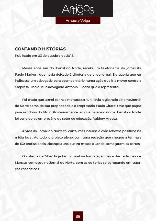 Série Amaury Veiga 69 CONTANDO HISTÓRIAS Publicado em 03 de outubro de 2018. Meses após sair do Jornal do Norte, recebi um...