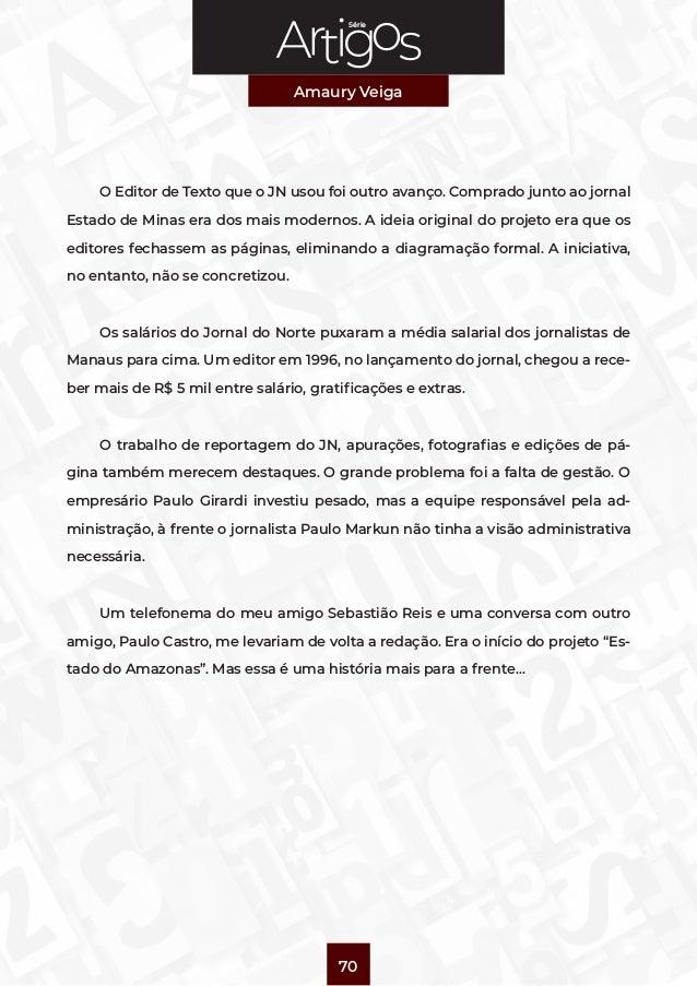 Série Amaury Veiga 70 O Editor de Texto que o JN usou foi outro avanço. Comprado junto ao jornal Estado de Minas era dos m...