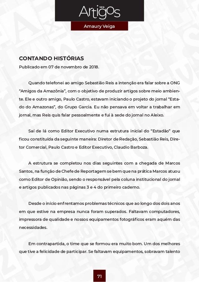 Série Amaury Veiga 71 CONTANDO HISTÓRIAS Publicado em 07 de novembro de 2018. Quando telefonei ao amigo Sebastião Reis a i...