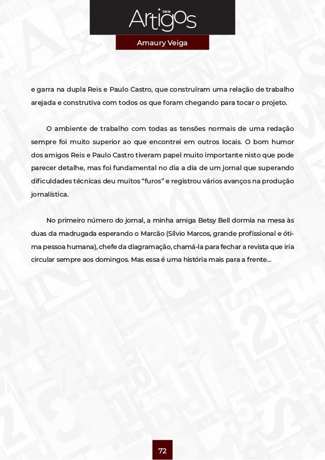 Série Amaury Veiga 72 e garra na dupla Reis e Paulo Castro, que construíram uma relação de trabalho arejada e construtiva ...