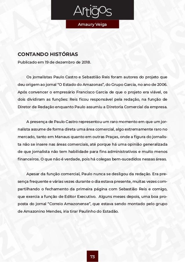 Série Amaury Veiga 73 CONTANDO HISTÓRIAS Publicado em 19 de dezembro de 2018. Os jornalistas Paulo Castro e Sebastião Reis...