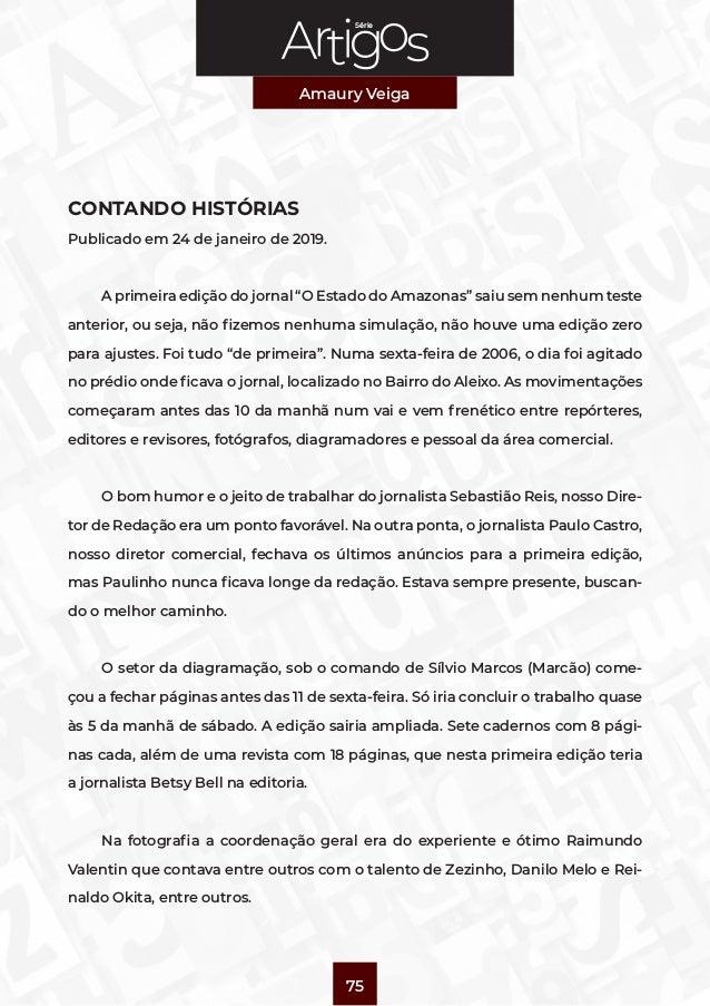 """Série Amaury Veiga 75 CONTANDO HISTÓRIAS Publicado em 24 de janeiro de 2019. A primeira edição do jornal """"O Estado do Amaz..."""