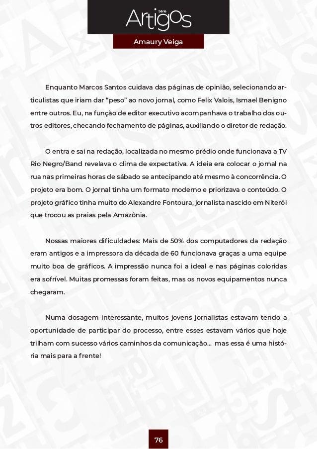 """Série Amaury Veiga 76 Enquanto Marcos Santos cuidava das páginas de opinião, selecionando ar- ticulistas que iriam dar """"pe..."""