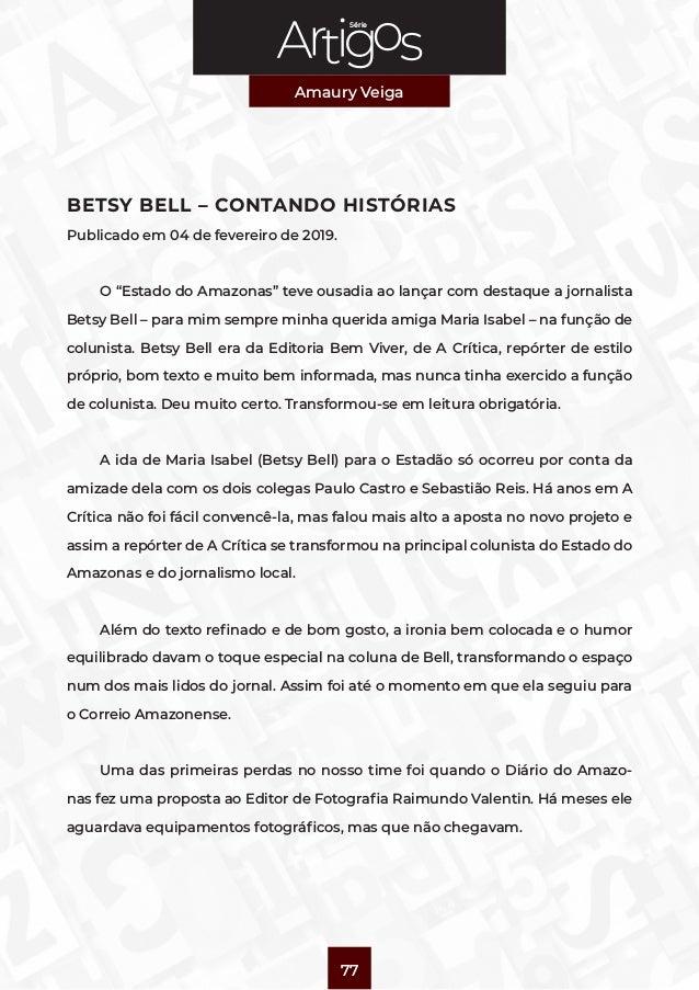 """Série Amaury Veiga 77 BETSY BELL – CONTANDO HISTÓRIAS Publicado em 04 de fevereiro de 2019. O """"Estado do Amazonas"""" teve ou..."""