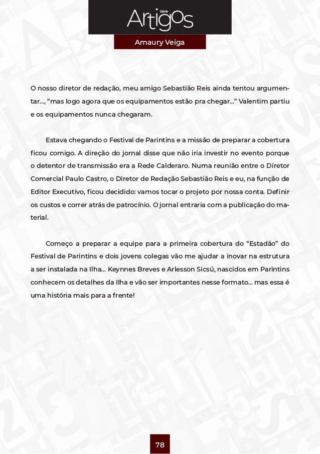 """Série Amaury Veiga 78 O nosso diretor de redação, meu amigo Sebastião Reis ainda tentou argumen- tar…, """"mas logo agora que..."""